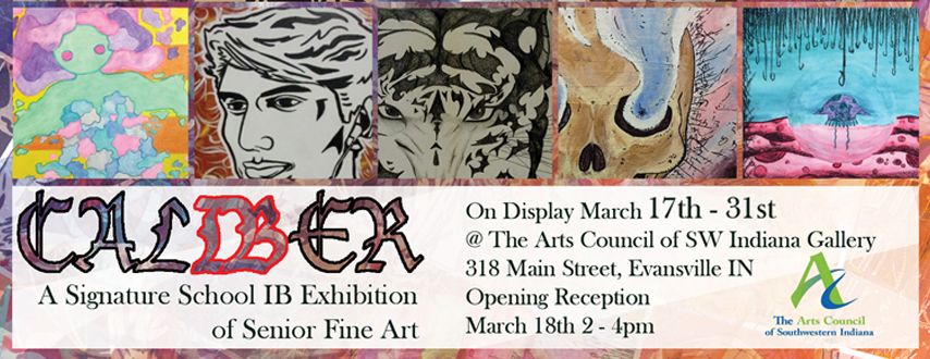 Caliber IB Senior Art Exhibition March 17-31 at The Arts Council of Southerwestern Indiana