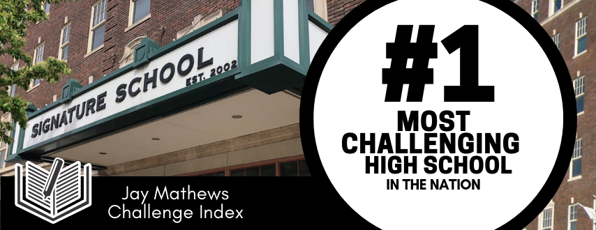 Signature School ranked number one most challenging high school in the nation. Click here for more information.